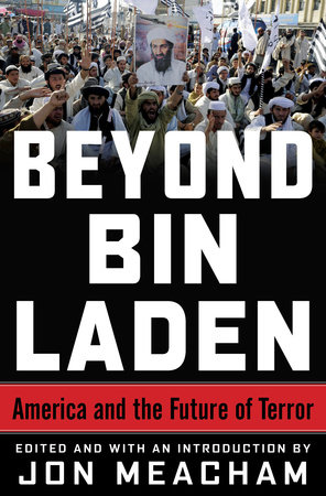 Beyond Bin Laden by James A. Baker III, Karen Hughes and Richard Haass
