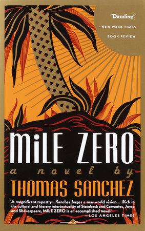 Mile Zero by Thomas Sanchez