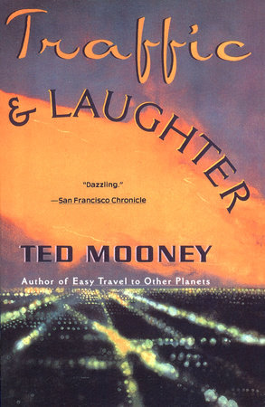 Traffic & Laughter by Ted Mooney