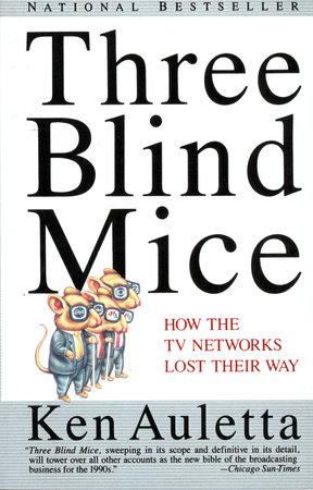 Three Blind Mice by Ken Auletta