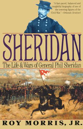 Sheridan by Roy Morris