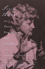 Stella Adler on Ibsen, Strindberg, and Chekhov