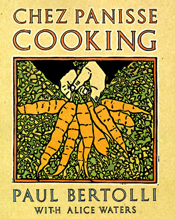 Chez Panisse Cooking by Paul Bertolli and Alice Waters