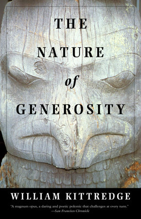 The Nature of Generosity by William Kittredge