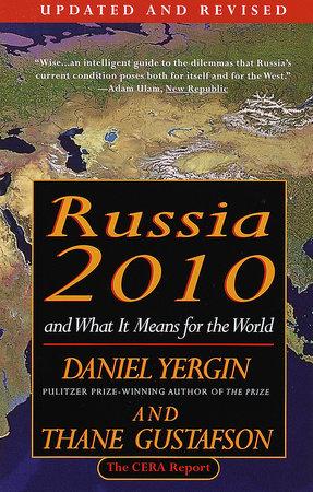 Russia 2010 by Daniel Yergin and Thane Gustafson