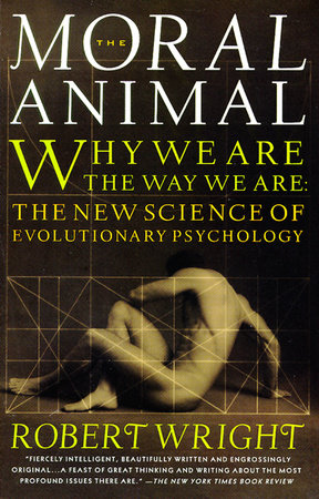 The Moral Animal by Robert Wright
