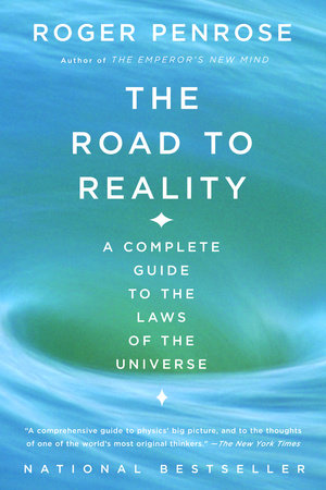 The Road to Reality by Roger Penrose