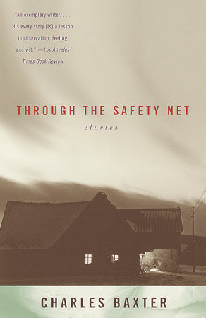 Through the Safety Net by Charles Baxter