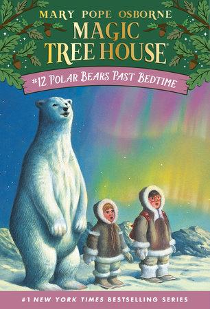 Polar Bears Past Bedtime by Mary Pope Osborne