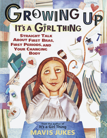 Growing Up: It's a Girl Thing by Mavis Jukes
