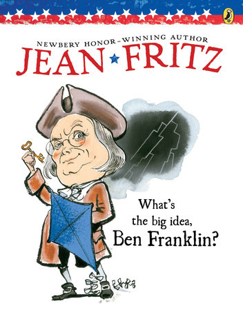 What's the Big Idea, Ben Franklin? by Jean Fritz