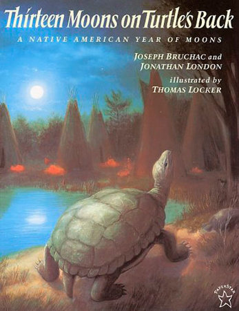 Thirteen Moons on Turtle's Back by Joseph Bruchac and Jonathan London