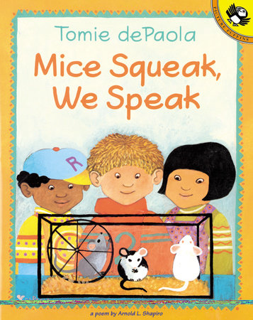 Mice Squeak, We Speak by Arnold Shapiro