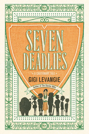 Seven Deadlies by Gigi Levangie
