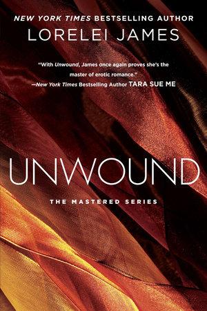 Unwound by Lorelei James