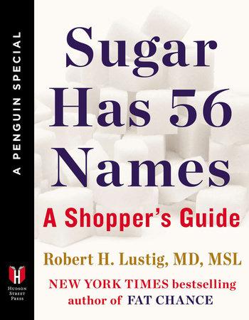 Sugar Has 56 Names by Robert H. Lustig
