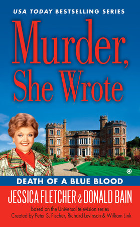 Murder, She Wrote: Death of a Blue Blood by Jessica Fletcher and Donald Bain