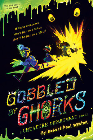 Gobbled by Ghorks by Robert Weston; Illustrated by Framestore