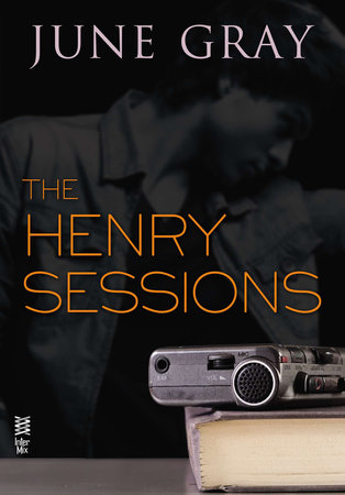 The Henry Sessions by June Gray