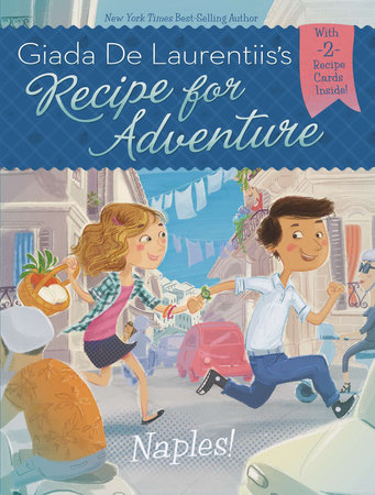 Naples! #1 by Giada De Laurentiis; Illustrated by Francesca Gambatesa
