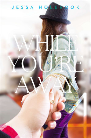 While You're Away Part IV by Jessa Holbrook