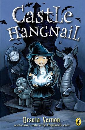 Castle Hangnail by Ursula Vernon