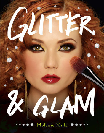 Glitter and Glam by Melanie Mills