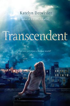 Transcendent by Katelyn Detweiler
