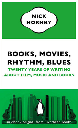 Books, Movies, Rhythm, Blues by Nick Hornby