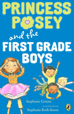 Princess Posey and the First-Grade Boys by Stephanie Greene