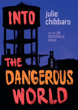 Into the Dangerous World by Julie Chibbaro