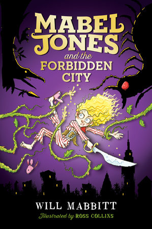 Mabel Jones and the Forbidden City by Will Mabbitt