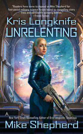 Kris Longknife: Unrelenting by Mike Shepherd