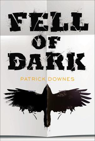 Fell of Dark by Patrick Downes