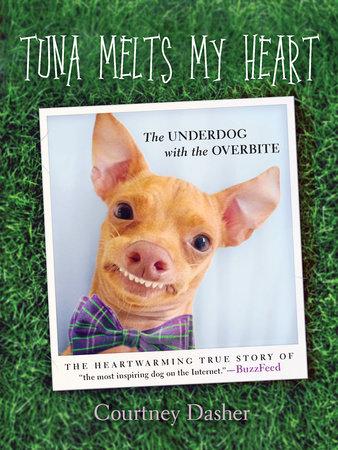 Tuna Melts My Heart by Courtney Dasher