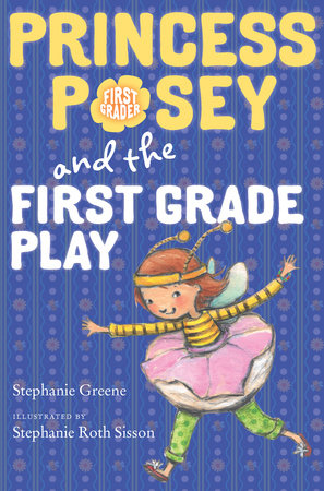 Princess Posey and the First Grade Play by Stephanie Greene