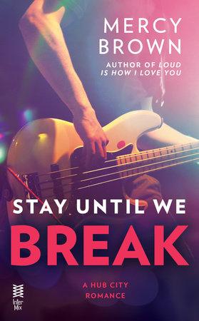 Stay Until We Break by Mercy Brown