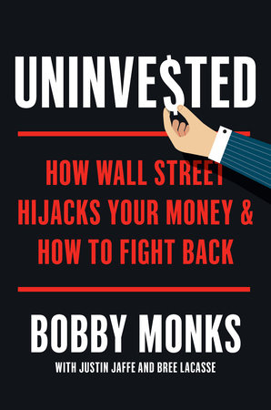 Uninvested by Bobby Monks