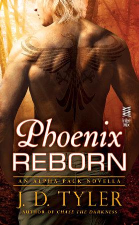 Phoenix Reborn by J.D. Tyler