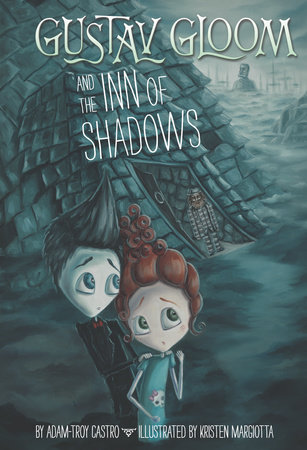 Gustav Gloom and the Inn of Shadows #5 by Adam-Troy Castro