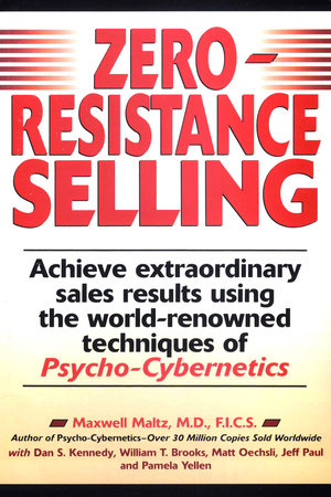 Zero-Resistance Selling by Maxwell Maltz