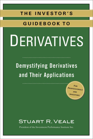 The Investor's Guidebook to Derivatives by Stuart R. Veale