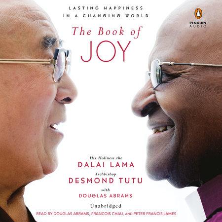 The Book of Joy by Dalai Lama, Desmond Tutu and Douglas Carlton Abrams