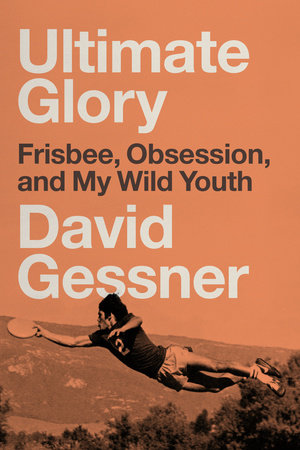 Ultimate Glory by David Gessner