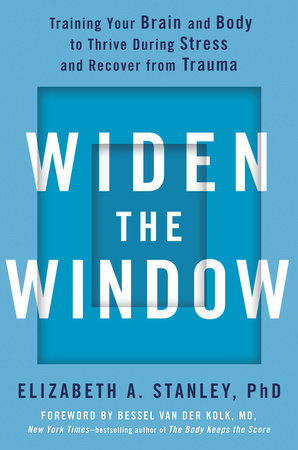 Widen the Window by Elizabeth A. Stanley, PhD