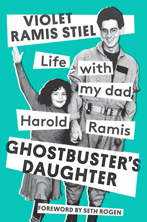 Ghostbuster's Daughter by Violet Ramis Stiel