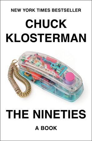 The Nineties by Chuck Klosterman