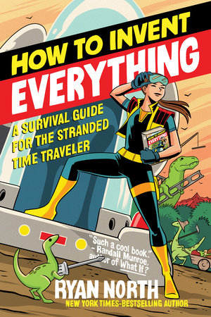 How to Invent Everything by Ryan North