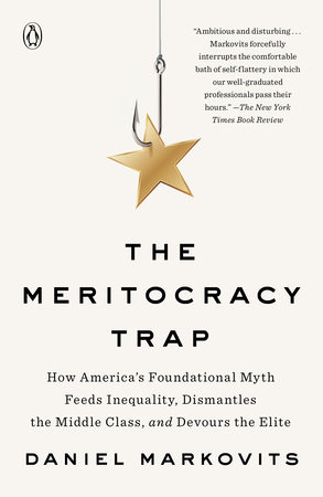 The Meritocracy Trap by Daniel Markovits