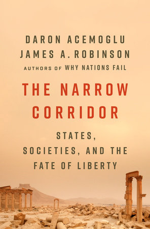 The Narrow Corridor by Daron Acemoglu and James A. Robinson